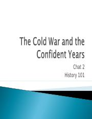 History 101 Chat 2 The Cold War and the Confident Years.ppt