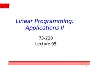 73-220-Lecture05 LP Applications II (Staff scheduling, blending)