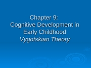 Chapter 9-Cognitive Development Early Childhood PartII