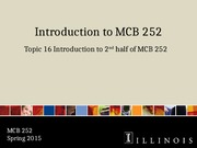MCB 252 Topic 16 Intro to 2nd Half Sp15