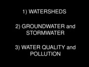 3  Watersheds_Groundwater_Stormwater_Water Quality
