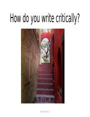 Lecture Week 9 How do you write critically(1).pptx