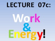 Lecture 07c Work&Energy StudentCopy