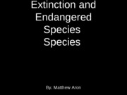 Extiction and Endagered Species