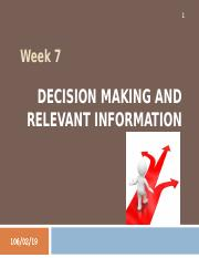 Week 7 - Decision Making and Relevant Information (complete).ppt