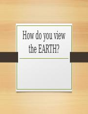 Group 4 - How Do You View  The Earth.pptx
