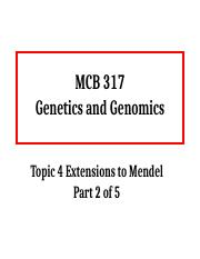 MCB317 Topic 4 Extensions to Mendel Part 2 of 5 Sp17