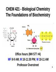 s1.0 CHEM 421 F2016-  Intro lecture and Chpt 1-The Foundations of Biochemistry