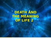 Death and Meaning 2