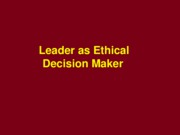 6 Leader_as_Ethical_Decision_Maker