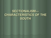 SECTIONALISM—CHARACTERISTICS OF THE SOUTH