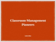 Classroom Management Pioneers