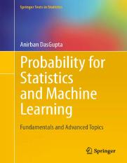 Anirban DasGupta Probability for Statistics and Machine  Learning Fundamentals and Advanced Topics 2