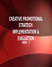 MKT 337 - Week 7 - Creative Promotional Strategy, Implementation & Evaluation