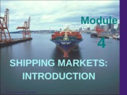 Previous+year's+ppt-Module4-Chap45-shipping_markets