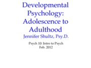 Psych_10_Week_5_-_Developmental_psychology_adolescence_to_adulthood
