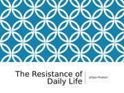 The+Resistance+of+Daily+Life.ppt