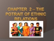 CHAPTER 2 - THE POTRET OF ETHNIC RELATIONS
