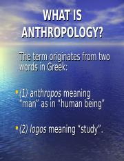 What is Anthropology.ppt