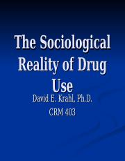 The Sociological Reality of Drug Use REV.ppt