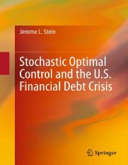 Stein - Stochastic Optimal Control and the U.S. Financial Debt Crisis (2012).pdf