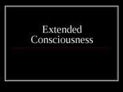 Week 5 - Extended Consciousness 3 SV (2)
