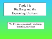 TOPIC 11_-_Big_Bang