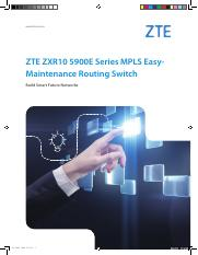 ZTE ZXR10 5900E Series MPLS Easy-Maintenance Routing Switch_EN_201608(for printing).pdf