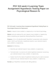 PSY 315 week 4 Learning Team Assignment Hypothesis Testing Paper on Psycological Reason fo