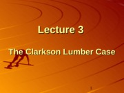 Lecture3 - clarkson lumber