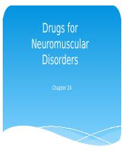 Chapter 24 & 25 Drugs for Neuromuscular Disorders-1