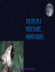 The Cry of A Wolf is not Always Silent...pptx