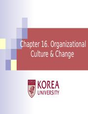 Ch 16. Organizational Culture & Change.ppt