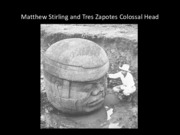 Lecture_Olmec cont'd and Zapotec at Monte Alban