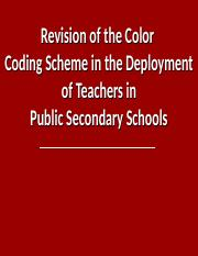A Study on the Current Teacher Deployment Color Coding Scheme for Public Secondary Schools.ppt