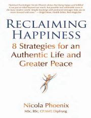Reclaiming Happiness 8 Strategies for an Authentic Life and Greater Peace