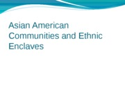 4._Asian_American_Communities_and_Ethnic_Enclaves