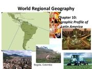 GEA2000 World Regional Geography, Chapter 10 Notes Latin America