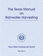 Texas Rainwater Harvesting Manual (3rd edition)