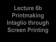 LECTURE REVIEW 6 Printmaking