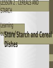 L2 Cereals & Starch - LO4 - Store starch and Cereal Dishes.pptx