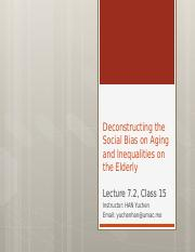 Lecture 7.2-Deconstructing the Social Bias on Aging and Inequalities on the Elderly