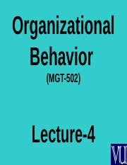 Organizational Behaviour - MGT502 Power Point Slides Lecture 4