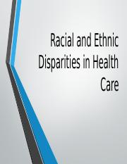 Chapter 4 - Racial, ethnics and disparities in Healthcare.pptx