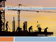 chapter 3 - CONSTRUCTION PHASE