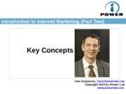1.2.-IntroductiontoInternetMarketing-PartTwo-KeyConcepts