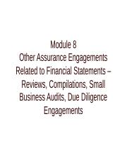 Module 8 - Other Assurance Engagements Related to Financial Statements – Reviews, Compilations.ppt