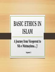 3, New Etical Values In Islam (1) pptx - BASIC ETHICS IN