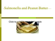 Lecture - Salmonella and Peanut Butter
