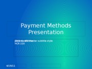 HCR 220 checkpoint 2 Payment Methods Presentation